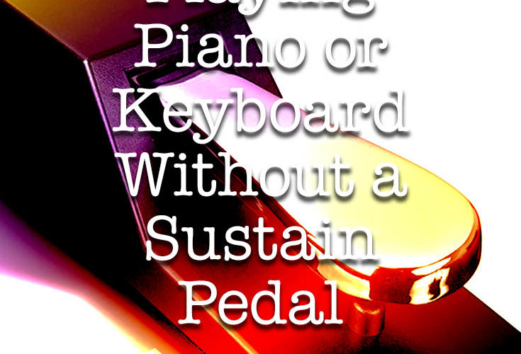 Playing Piano Or Keyboard Without A Sustain Pedal Piano