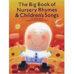 The Big Book of Nursery Rhymes and Children's Songs: 169 Classic Songs Arranged for Piano, Voice and Guitar