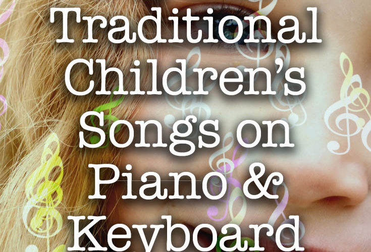 How to play traditional children's songs on piano and keyboard - music basics