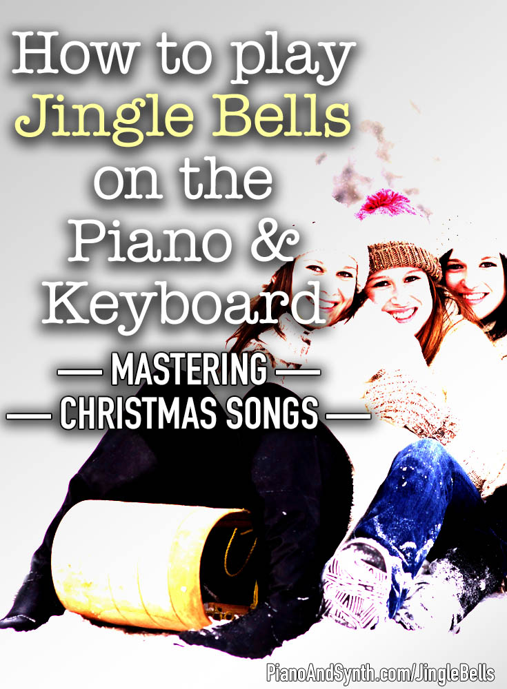 How to play Jingle Bells on the piano and keyboard - mastering Christmas songs