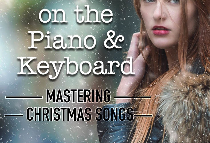 Let It Snow Mastering Christmas Songs On The Piano And Keyboard
