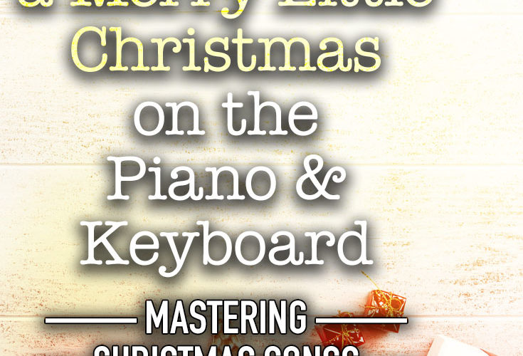Mastering Have Yourself a Merry Little Christmas on the piano and keyboard