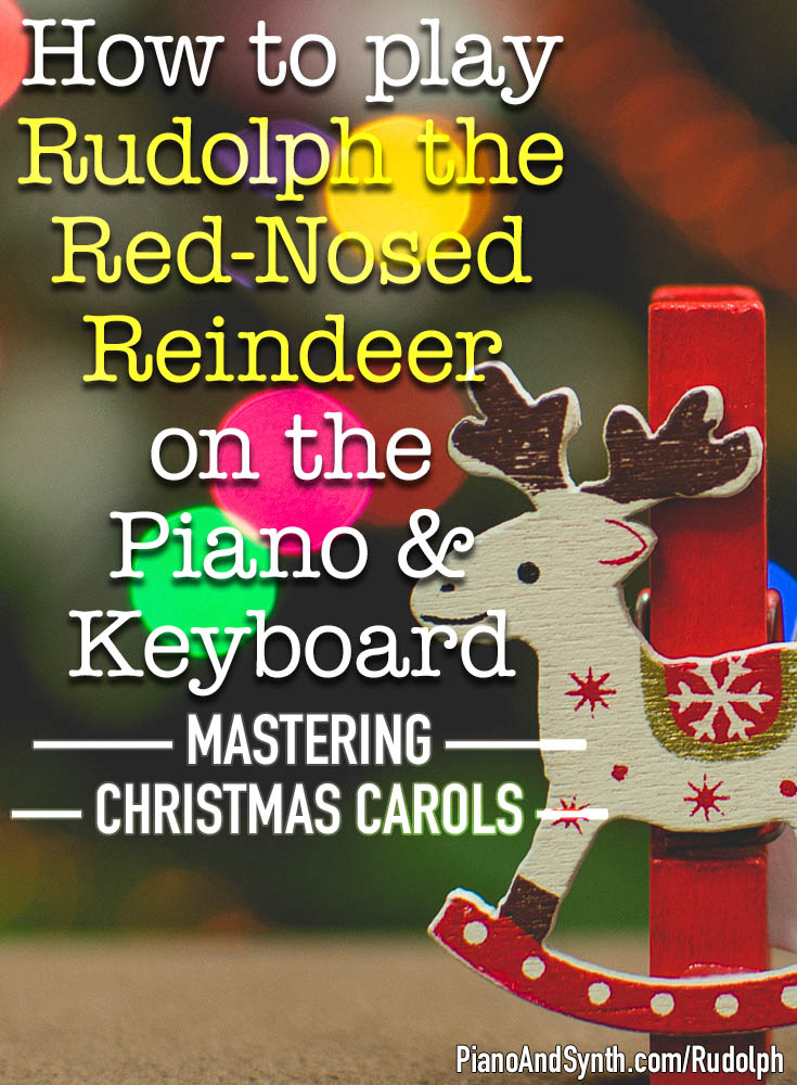 How to play Rudolph the Red-Nosed Reindeer on piano and keyboard - mastering Christmas carols
