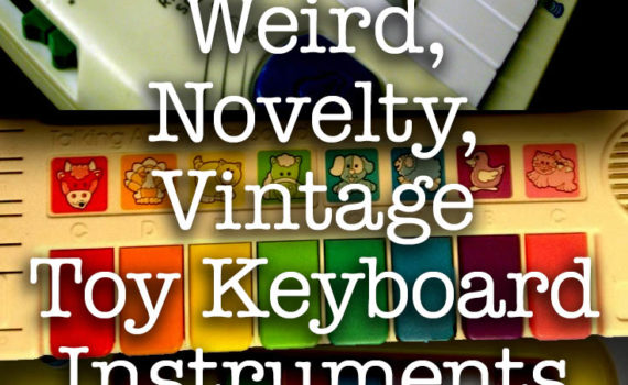 101 Colorful, Cool, Weird, Novelty, Vintage Toy Keyboard Instruments