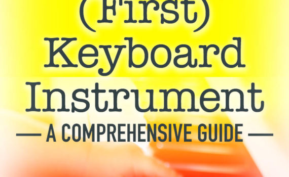 Choosing Your Child's (First) Keyboard Instrument - a comprehensive guide
